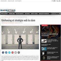 Géofencing et stratégie web to store