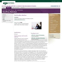 Geoffrey Batchen - School of Art History, Classics and Religious Studies