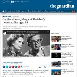 Geoffrey Howe, Margaret Thatcher's nemesis, dies aged 88