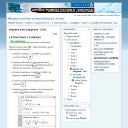 Álgebra con Geogebra - CAS: ECUACIONES Y SISTEMAS
