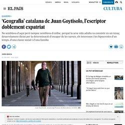 'Geografia' catalana de Juan Goytisolo, l'escriptor doblement expatriat