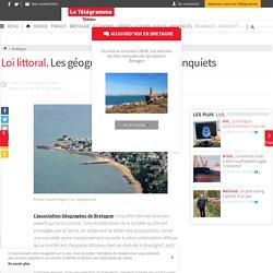 Loi littoral. Les géographes de Bretagne inquiets - Bretagne - LeTelegramme.fr