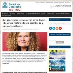 [Les géographes face au covid] Sylvie Brunel : « Le virus a réaffirmé le rôle essentiel de la puissance publique »