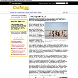 National Geographic Adventure Mag: Genographic, Spencer Wells