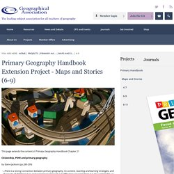 Primary Geography Handbook Extension Project - Maps and Stories (6-9)