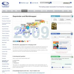 Geographical Association - Gapminder and Worldmapper