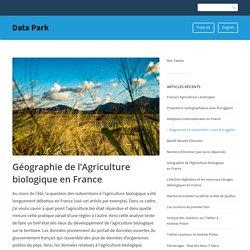 Géographie de l'Agriculture biologique en France – Data Park