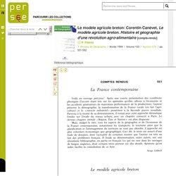 Le modèle agricole breton: Corentin Canévet, Le modèle agricole breton. Histoire et géographie d'une révolution agro-alimentaire