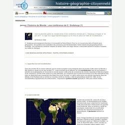 histoire-géographie-citoyenneté - penser l'histoire du Monde : une conférence de C. Grataloup (1)