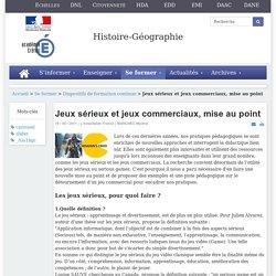 Histoire-géographie - Jeux sérieux et jeux commerciaux, mise au point