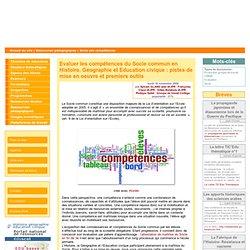 Evaluer les compétences du Socle commun en Histoire, Géographie et Education civique : pistes de mise en oeuvre et premiers outils