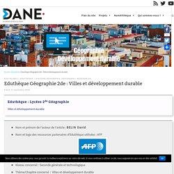 Eduthèque Géographie 2de : Villes et développement durable – Délégation académique au numérique