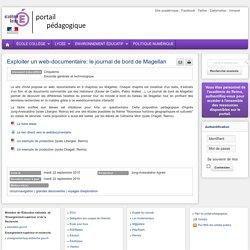 Enseigner : Histoire Géographie Ed Civique lycée - Exploiter un web-documentaire: le journal de bord de Magellan
