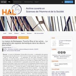 La maison de Barbapapa, Poutchy-Blue et les autres... La géographie des espaces domestiques dans les albums pour enfant - HAL-SHS - Sciences de l'Homme et de la Société
