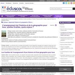 Colloque « Apprendre l'histoire et la géographie à l'École » - L'enseignement de l'histoire et de la géographie pour tous:quelles finalités, quels enjeux?