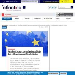 Surprises à la carte : ce que la géographie de l'euroscepticisme nous apprend des racines du trouble politique qui ébranle l'Union
