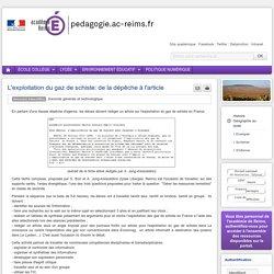 Enseigner : Histoire Géographie Ed Civique lycée - L'exploitation du gaz de schiste: de la dépêche à l'article