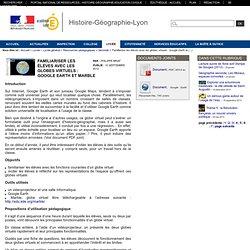 Histoire-Géographie-Lyon - Familiariser les élèves avec les globes virtuels : Google Earth et Marble