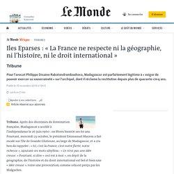 Iles Eparses: «La France ne respecte ni la géographie, ni l'histoire, ni le droit international»