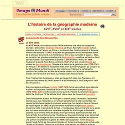 La géographie moderne (XVIIe, XVIIIe et XIXe siècles).