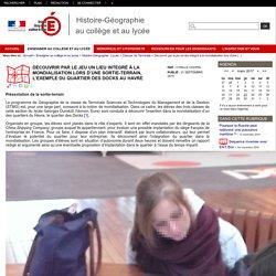 Histoire-Géographie au collège et au lycée - Découvrir par le jeu un lieu intégré à la mondialisation lors d'une sortie-terrain, l'exemple du quartier des Docks au Havre