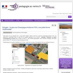 Histoire Géographie lycée - Edugéo : la gare de Champagne-Ardenne TGV, une plate-forme multimodale