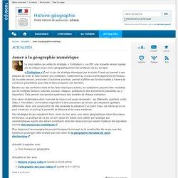 Jouer à la géographie numérique-Histoire-géographie-Éduscol