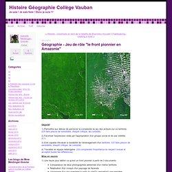 """Géographie - Jeu de rôle """"le front pionnier en Amazonie"""" - Histoire Géographie Collège Vauban"""