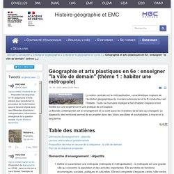 """déc HGCréteil - Géographie et arts plastiques en 6e : enseigner """"la ville de demain"""" (thème 1 : habiter une métropole)"""