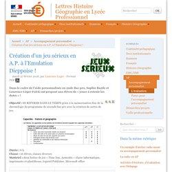 Lettres Histoire Géographie en Lycée Professionnel - Création d'un jeu sérieux en A.P. à l'Emulation Dieppoise !