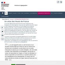 GÉOGRAPHIE PROSPECTIVE > Un atlas des Hauts-de-France