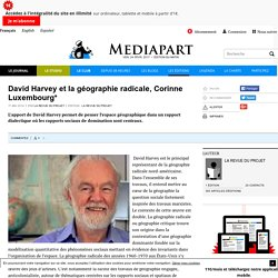 David Harvey et la géographie radicale, Corinne Luxembourg*