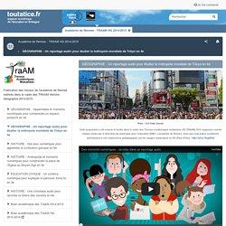 GÉOGRAPHIE - Un reportage audio pour étudier la métropole mondiale de Tokyo en 4e