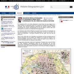 Histoire-Géographie-Lyon - Violences révolutionnaires et Assassin's creed Unity : chronique d'un jeu vidéo en cours d'histoire