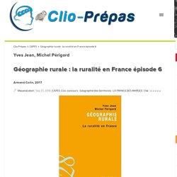 Géographie rurale : la ruralité en France épisode 6 Clio Prépas