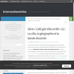 Série «Café géo Ville et BD» (1) : La ville, la géographie et la bande dessinée – SciencesDessinées