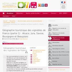 Géographie touristique des vignobles de France (partie 1) : Alsace, Jura, Savoie, Bourgogne et Beaujolais