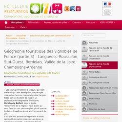 Géographie touristique des vignobles de France (partie 3) : Languedoc-Roussillon, Sud-Ouest, Bordelais, Vallée de la Loire, Champagne-Ardenne