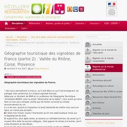 Géographie touristique des vignobles de France (partie 2) : Vallée du Rhône, Corse, Provence