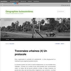 Traversées urbaines (4) Un protocole