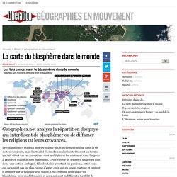 Géographies en mouvement - La carte du blasphème dans le monde - Libération.fr