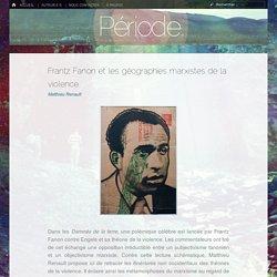 Frantz Fanon et les géographies marxistes de la violence – Période