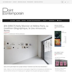 [EN DIRECT] Nelly Monnier et Hélène Paris, La condition Géographique, le Lieu minuscule, Reims - Point contemporain