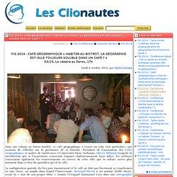 FIG 2014: Café géographique «Habiter au bistrot. La géographie est-elle toujours soluble dans un café?»