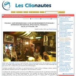 FIG 2014: Café géographique «Vive les recensements ethniques! Expérience britannique, épouvantail français»