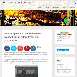 Pixelmap generator: créer vos cartes géographiques en deux temps trois mouvem...
