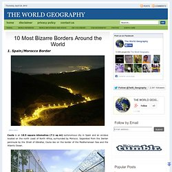 10 Most Bizarre Borders Around the World