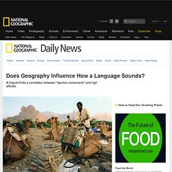 Does Geography Influence How a Language Sounds?