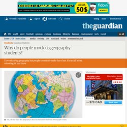 Why do people mock us geography students?