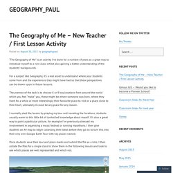 The Geography of Me – New Teacher / First Lesson Activity